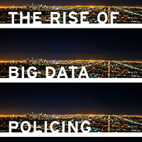 Rezension: The Rise of Big Data Policing