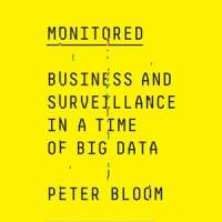 Cover: Monitored. Business and surveillance in a time of big data