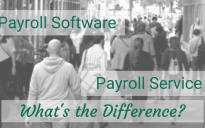 PAYROLL SOFTWARE OR A PAYROLL SERVICE – WHAT'S THE DIFFERENCE?