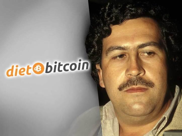 Diet Bitcoin / Pablo Escobar
