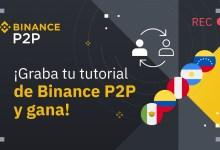 Binance P2P ofrece US$ 2.000 en premios por grabar un tutorial