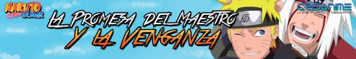 Naruto Shippuden La Promesa del Maestro y la Venganza Banner