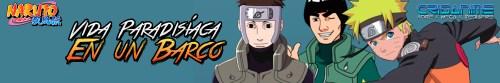 Naruto Shippuden Vida Paradisiaca en un Barco Banner