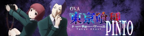 Tokyo Ghoul Pinto OVA