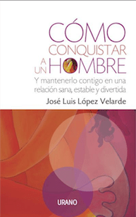 Cómo conquistar a un hombre: el libro