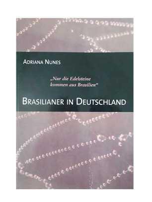 """Livro """"Nur die Edelsteine kommen aus Brasilien"""" Adriana Nunes Viagens Pelo Mundo Alemanha"""