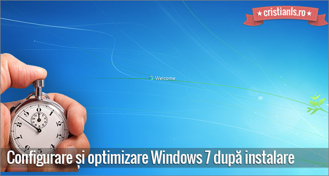 configurare și optimizare Windows 7 după instalare