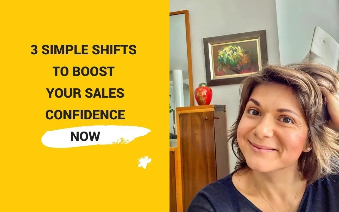 3 Simple Shifts To Boost Your Sales Confidence Now
