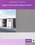 Book Cover: Regulación de los residuos peligrosos en México