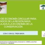 Modelo de economía circular para estados de la región maya vinculada a la economía de la conservación