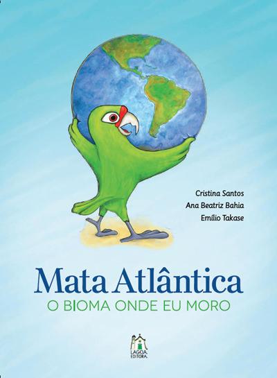 Mata Atlântica o bioma onde eu moro - Cristina Santos
