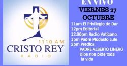 Cristo Rey Radio En Vivo Viernes 27 Octubre 11am a 3pm
