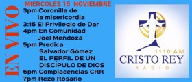 Cristo Rey Radio En Vivo Miercoles 15 Noviembre 3pm a 7pm