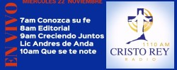 Cristo Rey Radio En Vivo Miercoles 22 Noviembre 7am a 11am