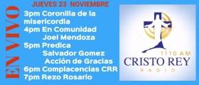 Cristo Rey Radio En Vivo Jueves 23 Noviembre 3pm a 7pm