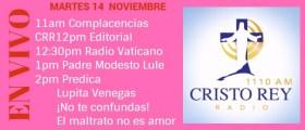 Cristo Rey Radio En Vivo Martes 14 Noviembre 11am a 3pm