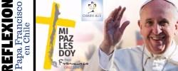 Reflexiones Francisco en Chile – Desición de perdonar