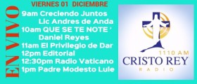 Cristo Rey Radio En Vivo Viernes 01 Diciembre 9am a 1pm
