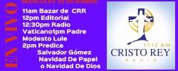 Cristo Rey Radio En Vivo Miercoles 20 Diciembre 11am a 3pm