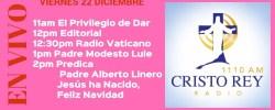 Cristo Rey Radio En Vivo Viernes 22 Diciembre 11am a 3pm
