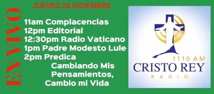 Cristo Rey Radio En Vivo Jueves 28 Diciembre 11am a 3pm