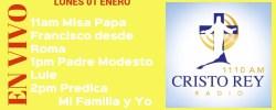 Cristo Rey Radio En Vivo Lunes 01 Enero 11am a 3pm