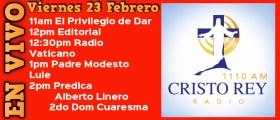 Cristo Rey Radio En Vivo  Viern 23 Febrero 11am a 3pm