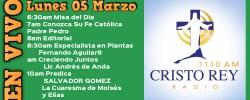 Cristo Rey Radio En Vivo Lun 05 Marzo 6:30am a 10am