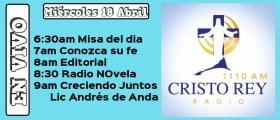 Cristo Rey Radio En Vivo  Miercoles 18 Abril 6:30am a 10am