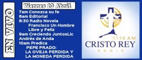 Cristo Rey Radio En Vivo Viernes 20 Abril 7am a 11am