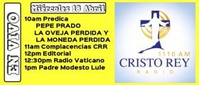 Cristo Rey Radio En Vivo  miércoles 18 Abril 9AM A 2PM
