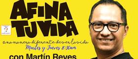 Afina Tu Vida, Enero 16, 2020 Con Martin Reyes, desde México