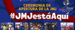 Video e Imagenes Ceremonia de Apertura de la JMJ – #JMJestáAquí #WYDisHere