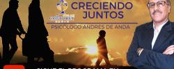 Programa CRECIENDO JUNTOS Lic. Andrés de Anda – Martes 21 mayo 2019