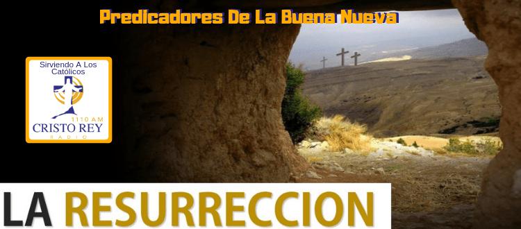 Predica Catolica  - La Resurrección (Predica Católica 2016)
