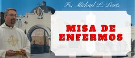 Misa Sanación  –  Fr. Michael L. Lewis  – Martes 31 Julio 2018