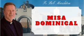 Misa Dominical Español  –  fr bob murchten    – Domingo 15 Sept 2019