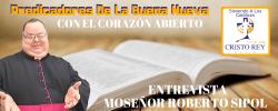 ENTREVISTA MOSEÑOR ROBERTO SIPOL  – CON EL CORAZÓN ABIERTO