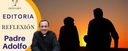 Padre Adolfo –  ¡Él nos curará cuando lo necesitemos!