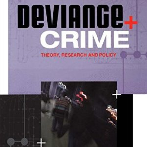 Deviance and Crime: Theory, Research and Policy