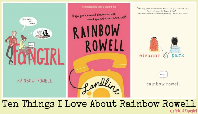 Ten Reasons I Love Rainbow Rowell
