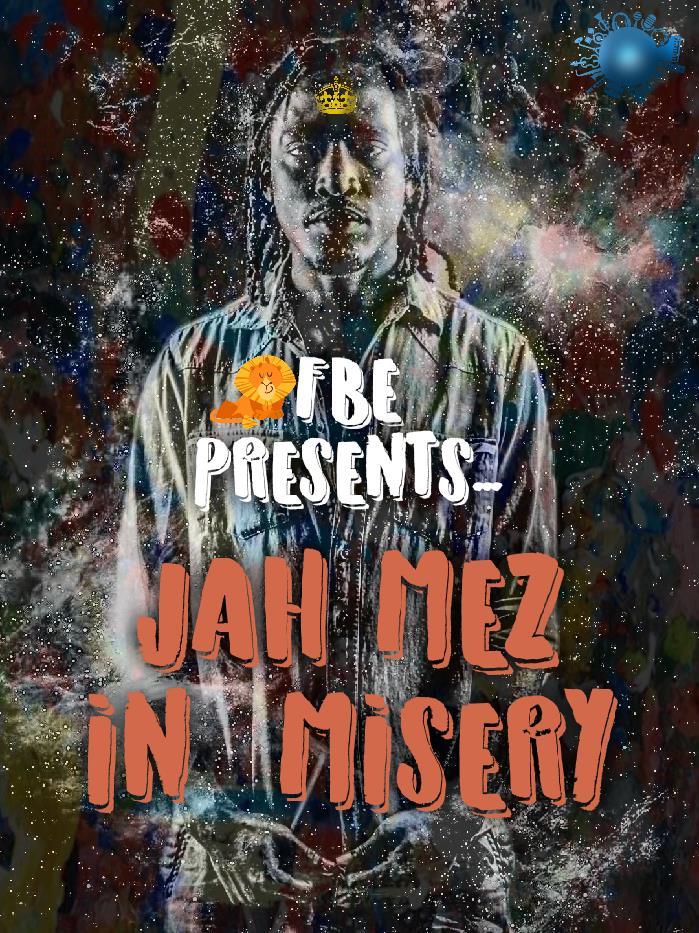 Jah Mez Misery