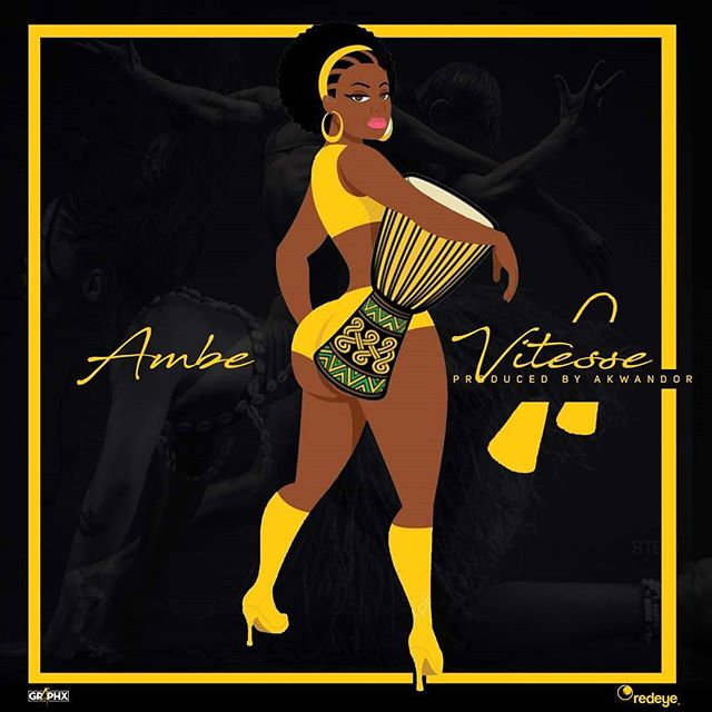 [DOWNLOAD[[Music + Video]: Ambe - Vitese (Produced by AKwandor)