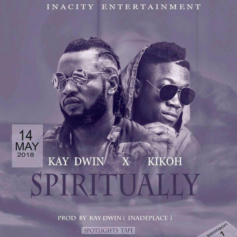 KayDwin Feat Kikoh Spiritually