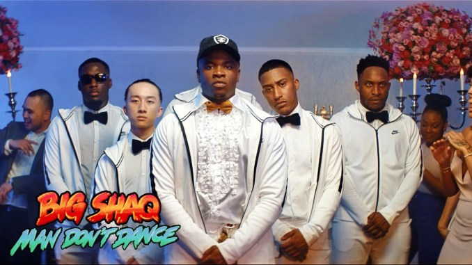 Big Shaq Man dont Dance video and audio Download