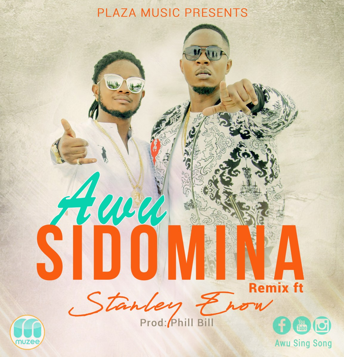 [Download][Hot Video+Audio]: Awu Feat. Stanley Enow - Sidomina Remix (Directed by Adah Akenji)
