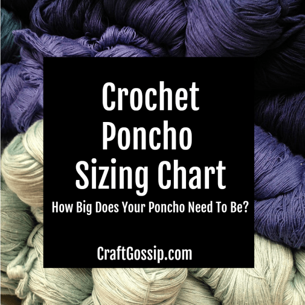 Rectangle Crochet Poncho Sizing Chart – Crochet