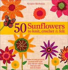 50 sunflowers to knit crochet and felt