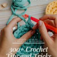 300+ Crochet Tips E-book and Video Guide
