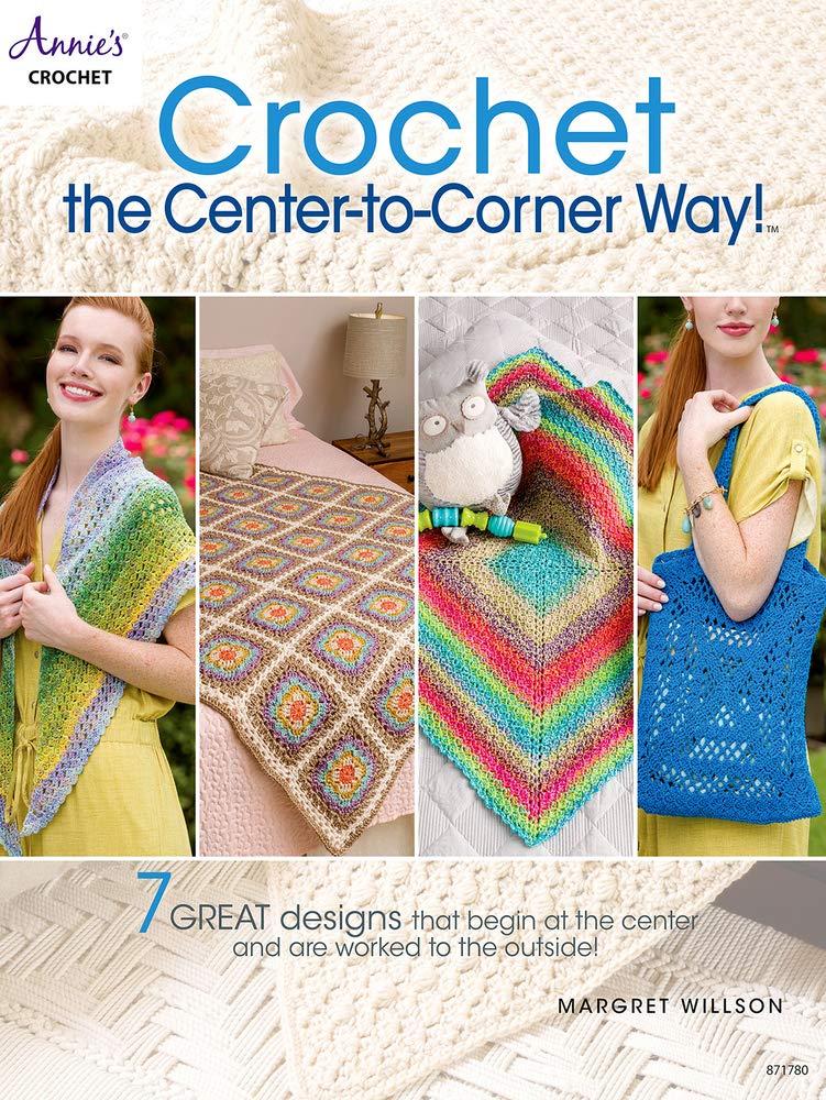 Crochet the Center-to-Corner Way